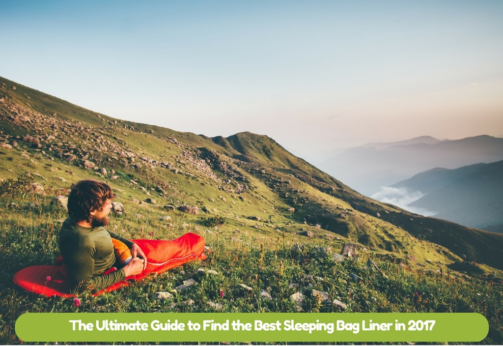 Best Sleeping Bag Liner in 2017